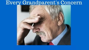 Every Grandparent's Concern